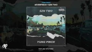 4everfriday Szn Two BY Yung Pinch